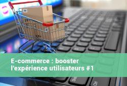 E-commerce-booster-experience-utilisateur-1